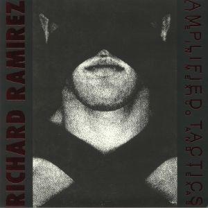 RAMIREZ, Richard - Amplified Tactics: Live In Mexico & Texas