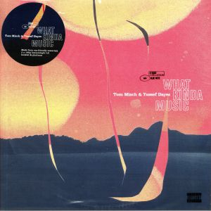 MISCH, Tom/YUSSEF DAYES - What Kinda Music (Deluxe Edition)