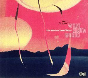 MISCH, Tom/YUSSEF DAYES - What Kinda Music