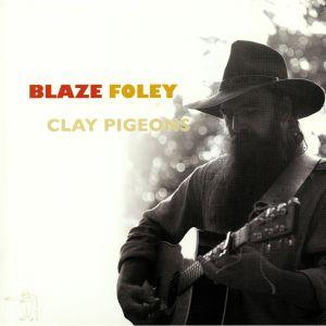 BLAZE FOLEY - Clay Pigeons (reissue)