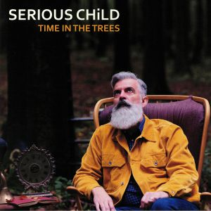 SERIOUS CHILD - Time In The Trees
