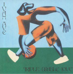 IVAN AVE - Triple Double Love