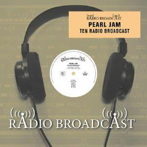 PEARL JAM - Ten Radio Broadcast