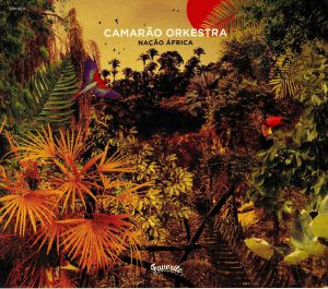 CAMARAO ORKESTRA - Nacao Africa