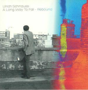 SCHNAUSS, Ulrich - A Long Way To Fall: Rebound
