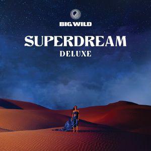 BIG WILD - Superdream (Deluxe Edition)