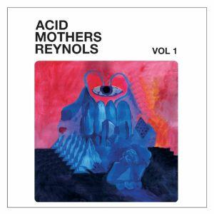 REYNOLS/ACID MOTHERS TEMPLE - Acid Mothers Reynols Vol 1