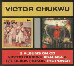 CHUKWU, Victor aka UNCLE VICTOR CHUKS/THE BLACK IROKOS - Akalaka/The Power