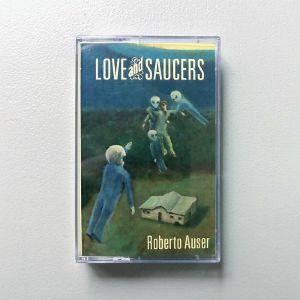 AUSER, Roberto - Love & Saucers