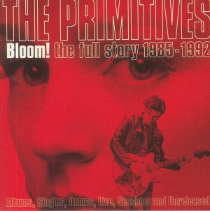 PRIMITIVES, The - Bloom: The Full Story 1985-1992
