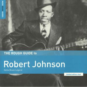 JOHNSON, Robert - The Rough Guide To Robert Johnson: Delta Blues Legend
