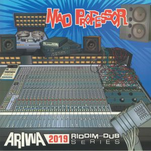 MAD PROFESSOR - Ariwa 2019 Riddim & Dub Series