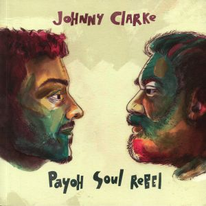 CLARKE, Johnny/PAYOH SOUL REBEL - Come Away
