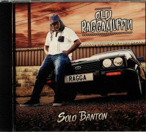 SOLO BANTON - Old Raggamuffin
