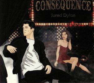 DYLAN, Jared - Consequence
