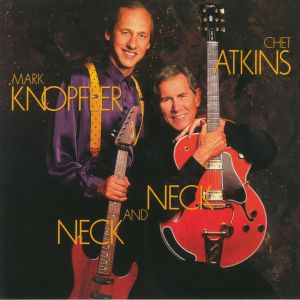 ATKINS, Chet/MARK KNOPFLER - Neck & Neck (reissue)