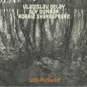 VLADISLAV DELAY meets SLY & ROBBIE - 500 Push Up