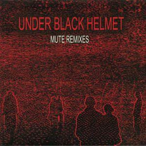 UNDER BLACK HELMET - Mute Remixes