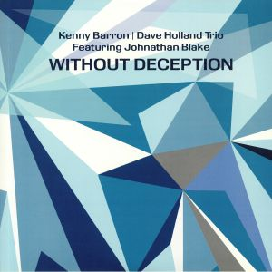 BARRON, Kenny/DAVE HOLLAND TRIO feat JOHNATHAN BLAKE - Without Deception