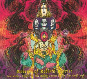 ACID MOTHERS TEMPLE & THE MELTING PARAISO UFO feat GEOFF LEIGH - Reverse Of Rebirth Reprise