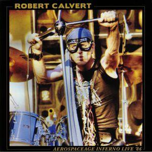 CALVERT, Robert - Aerospaceage Inferno Live '86