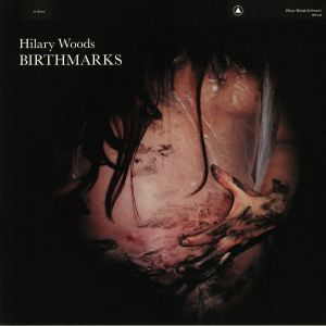 WOODS, Hilary - Birthmarks