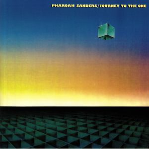 SANDERS, Pharoah - Journey To The One (remastered)