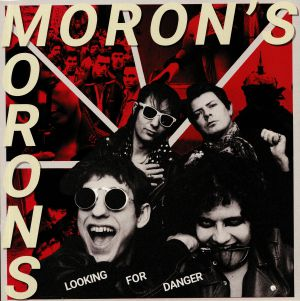 MORON'S MORONS - Looking For Danger