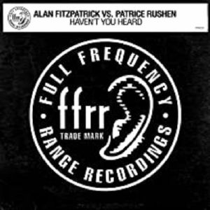 FITZPATRICK, Alan vs PATRICE RUSHEN - Haven't You Heard (Fitzy's Fully Charged Mix)