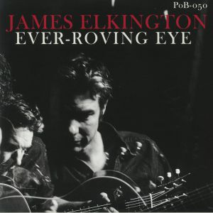 ELKINGTON, James - Ever Roving Eye