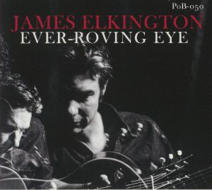ELKINGTON, James - Ever Roving Eye