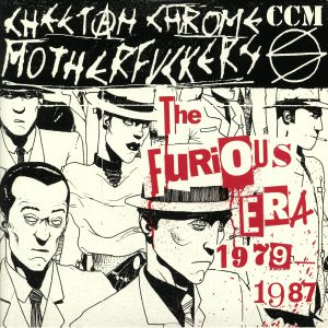 CHEETAH CHROME MOTHERFUCKERS - The Furious Era 1979-1987
