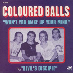 COLOURED BALLS - Won't You Make Up Your Mind