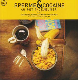 ZORNIX/SPEEDLOADER/DAVID KETA/RADIUM/DJ MUTANTE - Sperme Et Cocaine Au Petit Dejeuner