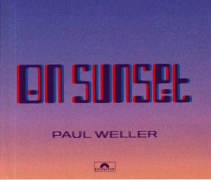 WELLER, Paul - On Sunset (Deluxe Edition)