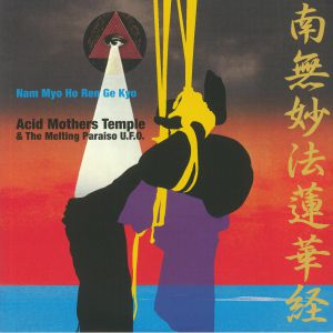 ACID MOTHERS TEMPLE & THE MELTHING PARAISO UFO - Nam Myo Ho Ren Ge Kyo (Record Store Day 2020)