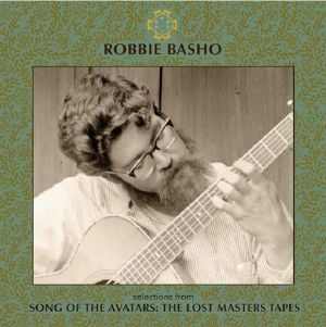 BASHO, Robbie - Selection From The Songs Of Avatars: The Lost Master Tapes