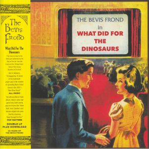 BEVIS FROND, The - What Did For The Dinosaurs (Record Store Day 2020)