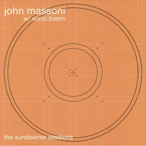 MASSONI, John/SONIC BOOM - The Sundowner Sessions (Record Store Day 2020)