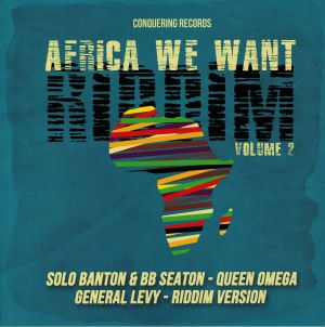 SOLO BANTON/BB SEATON/GENERAL LEVY/QUEEN OMEGA/CONQUERING SOUND - Africa We Want Riddim Volume 2