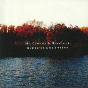 MR CLOUDY/GRADIENT - Hypnotic Dub Season