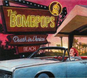 BOMBPOPS, The - Death In Venice Beach