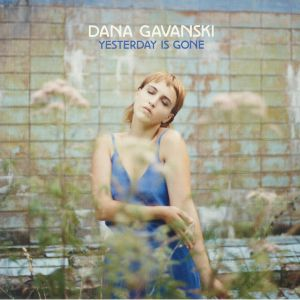 GAVANSKI, Dana - Yesterday Is Gone