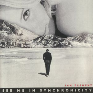 CLEMENT, Ian - See Me In Synchronicity