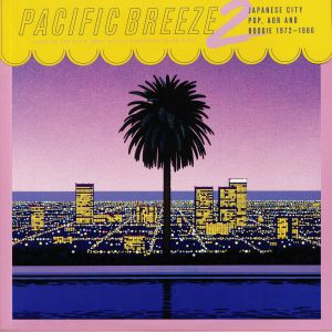 VARIOUS - Pacific Breeze 2: Japanese City Pop AOR & Boogie 1972-1986 (remastered)