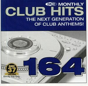 VARIOUS - DMC Monthly Club Hits 164: The Next Generation Of Club Anthems! (Strictly DJ Only