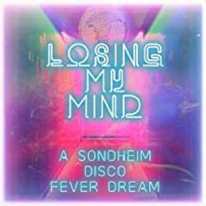 VARIOUS - Losing My Mind: A Sondheim Disco Fever Dream