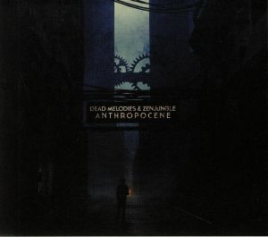 DEAD MELODIES/ZENJUNGLE - Anthropocene