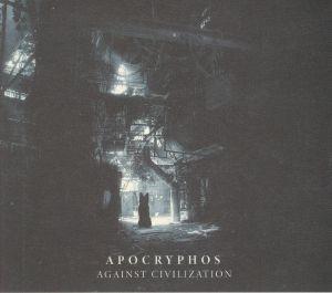 APOCRYPHOS - Against Civilization