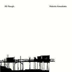 KAWABATA, Makoto/RG ROUGH - Makoto Kawabata & RG Rough